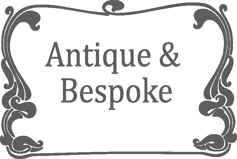 Antique and Bespoke